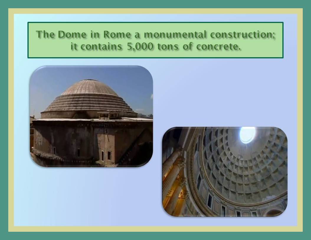 Ancient Roman Domes And Arches Roman s main monuments were