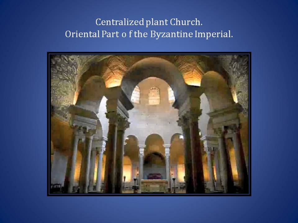 Central Plant Church Oriental Part. Byzantine Empire.