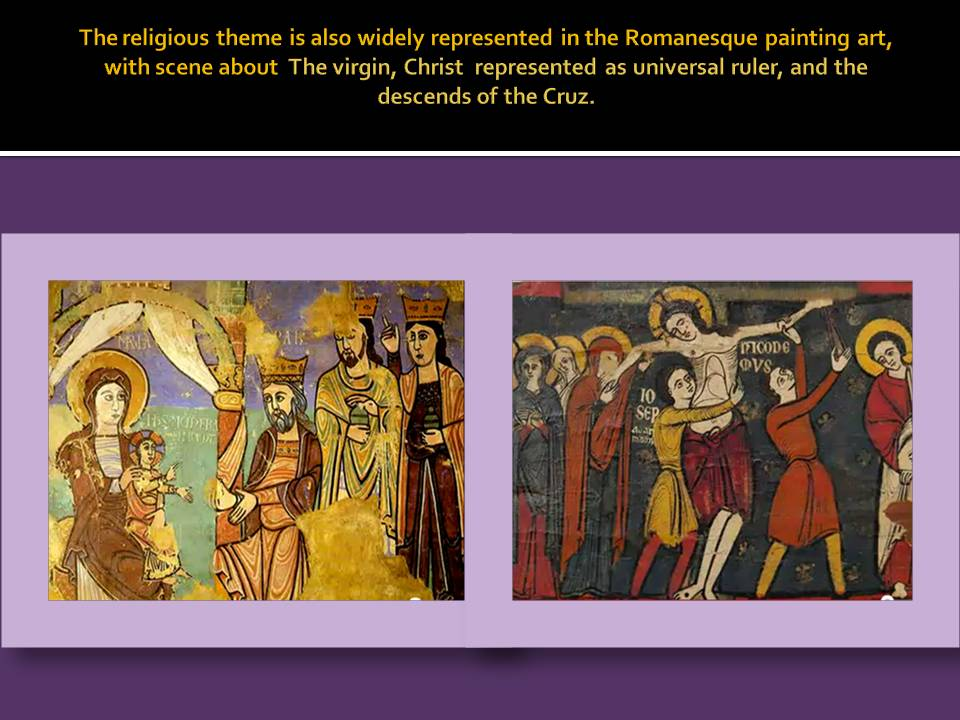 More frecuent religious theme in Romanesque Paint.