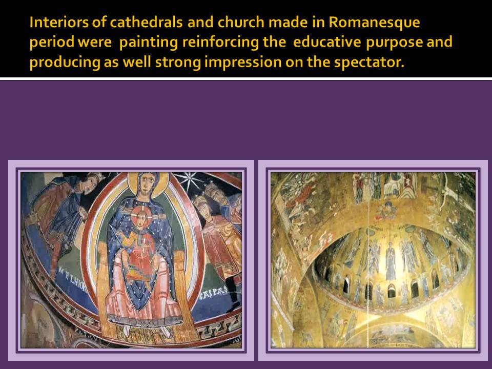 Paint in the interior of Cathedrals and Churches serving to the propaganda purpose.